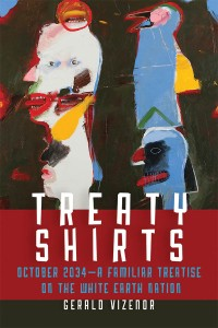 "Cover of Gerald Vizor's ""Treaty Shirts"""