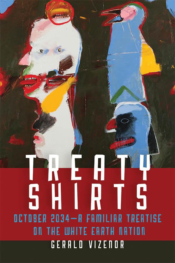 "Cover of Gerald Vizor's ""Treaty Shirts"""